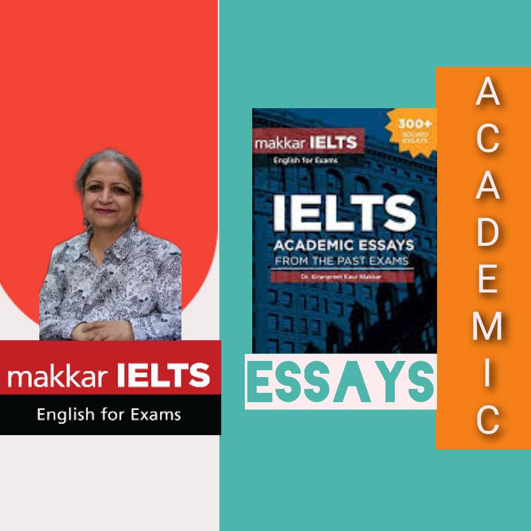 Makkar IELTS  Essays from past exams, latest download pdf