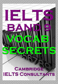 Get-ielts band 9  vocab secrets by cambridge ielts consultants