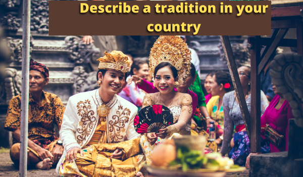 Describe a tradition in your country | Sept to Dec 2020
